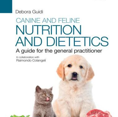 Canine and Feline Nutrition and Dietetics, A Guide for the General Practitioner