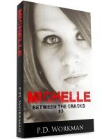 Michelle, Between the Cracks #3