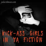 Kick-Ass Girls in YA Fiction