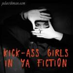 Kick-Ass Girls in YA Fiction