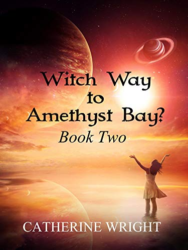 Witch Way to Amethyst Bay, Book Two