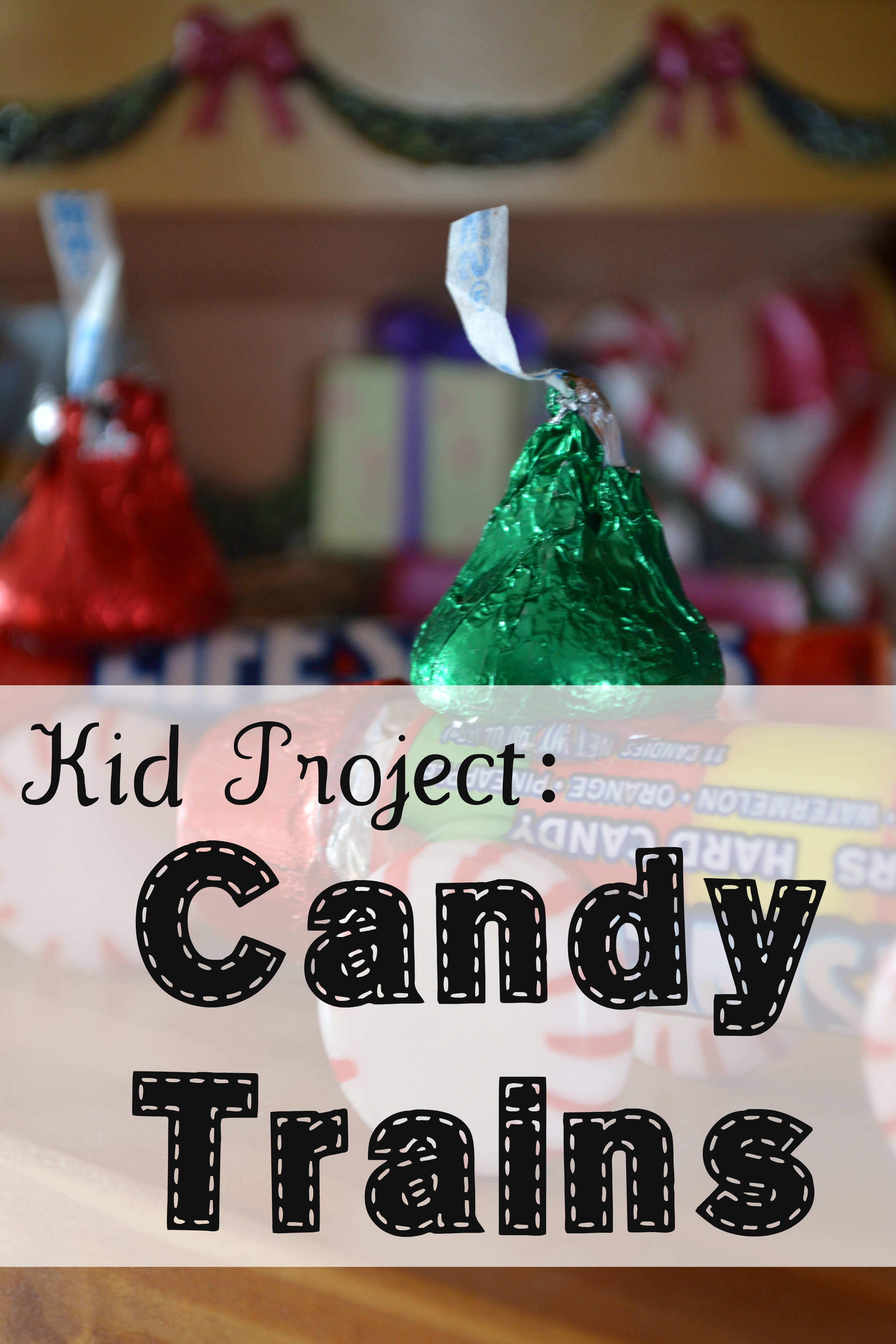 Christmas Candy Train.Make Delicious Candy Trains For Neighbors And Friends