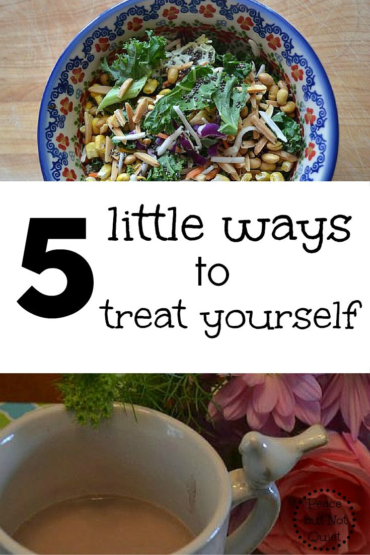 When we're taking care of kids, sometimes it's hard to remember to take care of us! Here are 5 little ways to treat yourself.