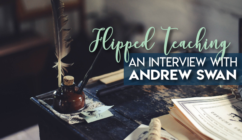 Flipped Teaching with Andrew Swan