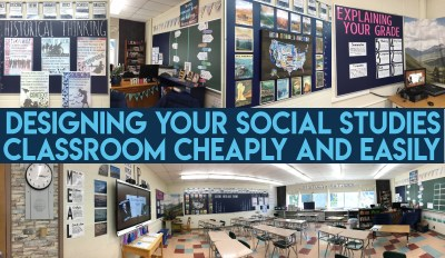 Designing your Social Studies Classroom Cheaply and Easily