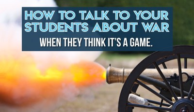 How to Talk to Your Students About War