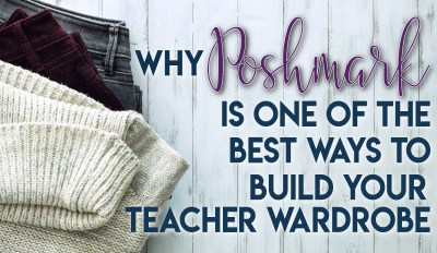 Why Poshmark is One of the Best Ways to Build your Teacher Wardrobe