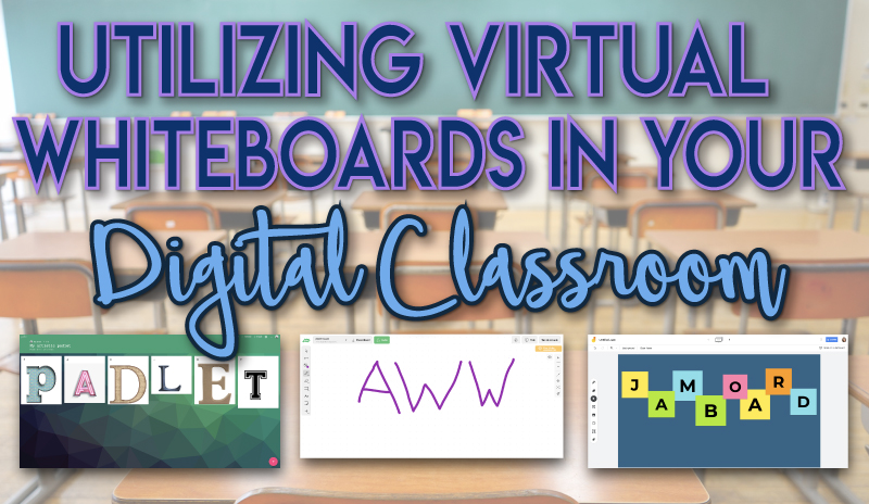 Utilizing Virtual Whiteboards in your Digital Classroom