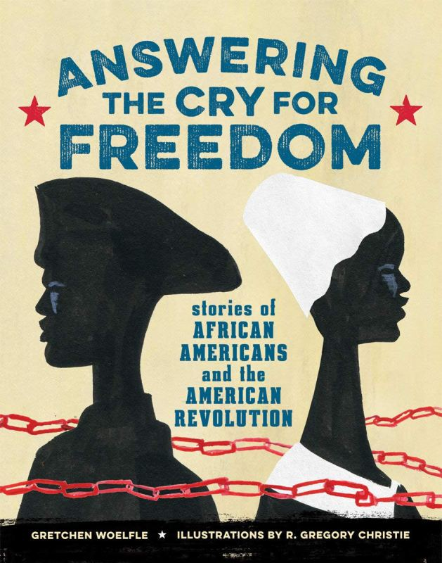 Answering the Cry of Freedom: Stories of African Americans and the American Revolution