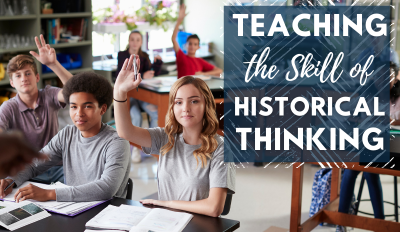 Teaching the Skill of Historical Thinking