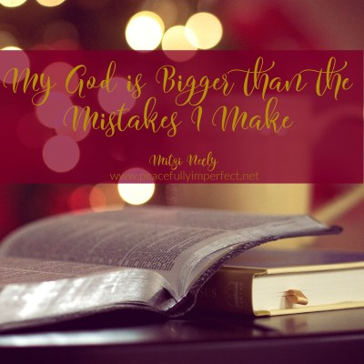 My God is Bigger Than the Mistakes I Make