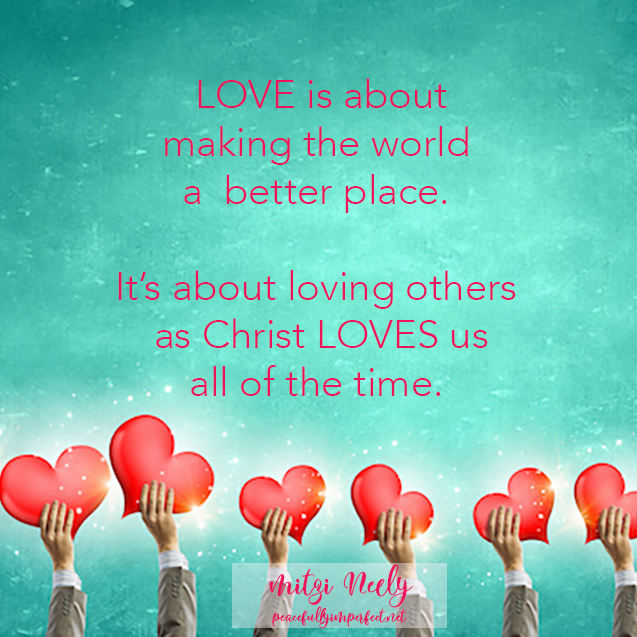 Showing Love: Be Passionate In Your Pursuit Of Loving Others