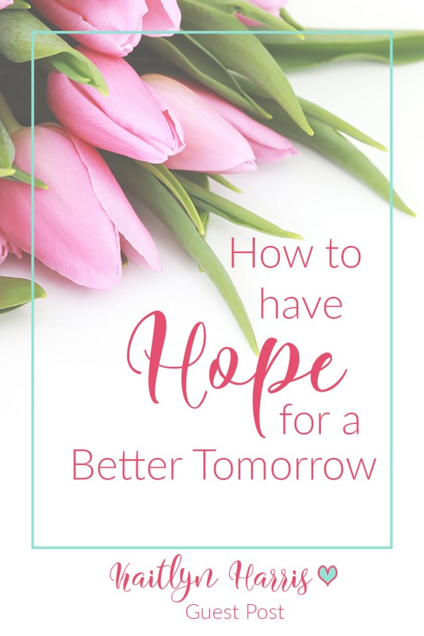Hope for a better tomorrow