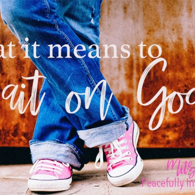 What it Means to Wait on God
