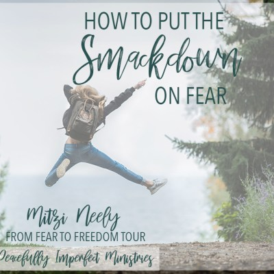 How to Put the Smackdown on Fear
