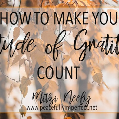 How to Make Your Attitude of Gratitude Count