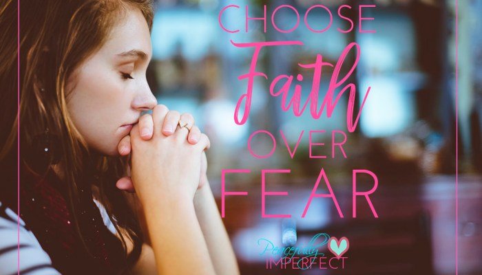 In Times of Uncertainty Choose Faith Over Fear