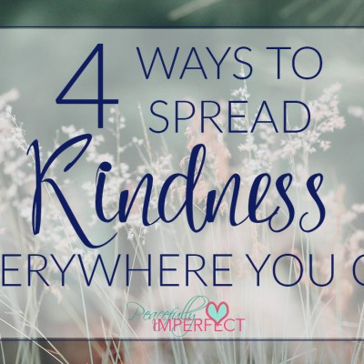 4 Ways to Spread Kindness Everywhere You Go