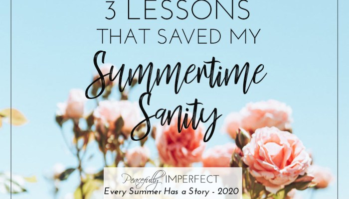 3 Lessons that Saved my Summertime Sanity
