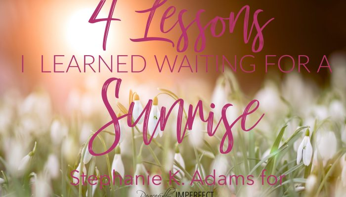 4 Lessons I Learned Waiting for A Sunrise