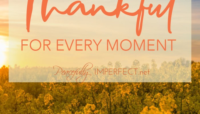 Why it's Important to be Thankful for Every Moment
