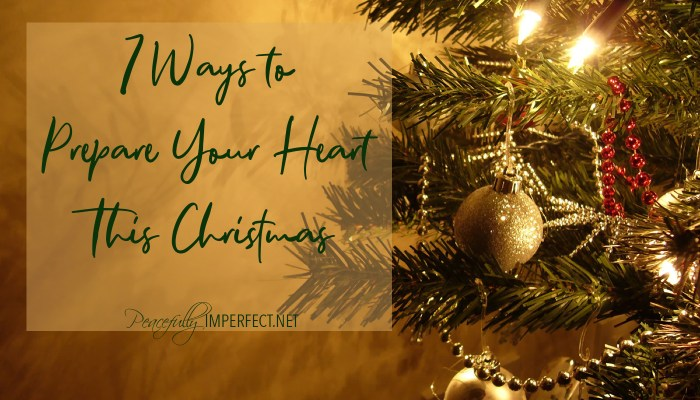 7 Ways to Prepare Your Heart This Christmas