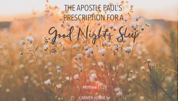 The Apostle Paul's Prescription for a Good Night's Sleep