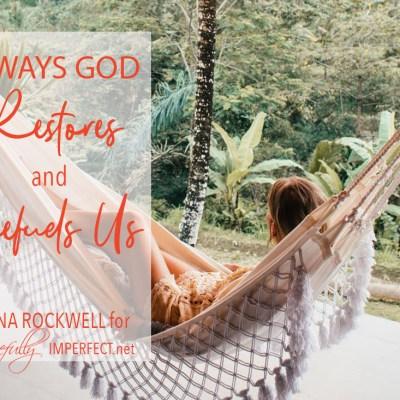 3 Ways God Restores and Refuels Us