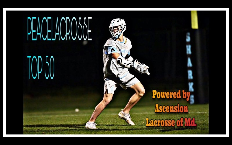 The PeaceLacrosse Top 50 powered by Ascension Lacrosse of Md.