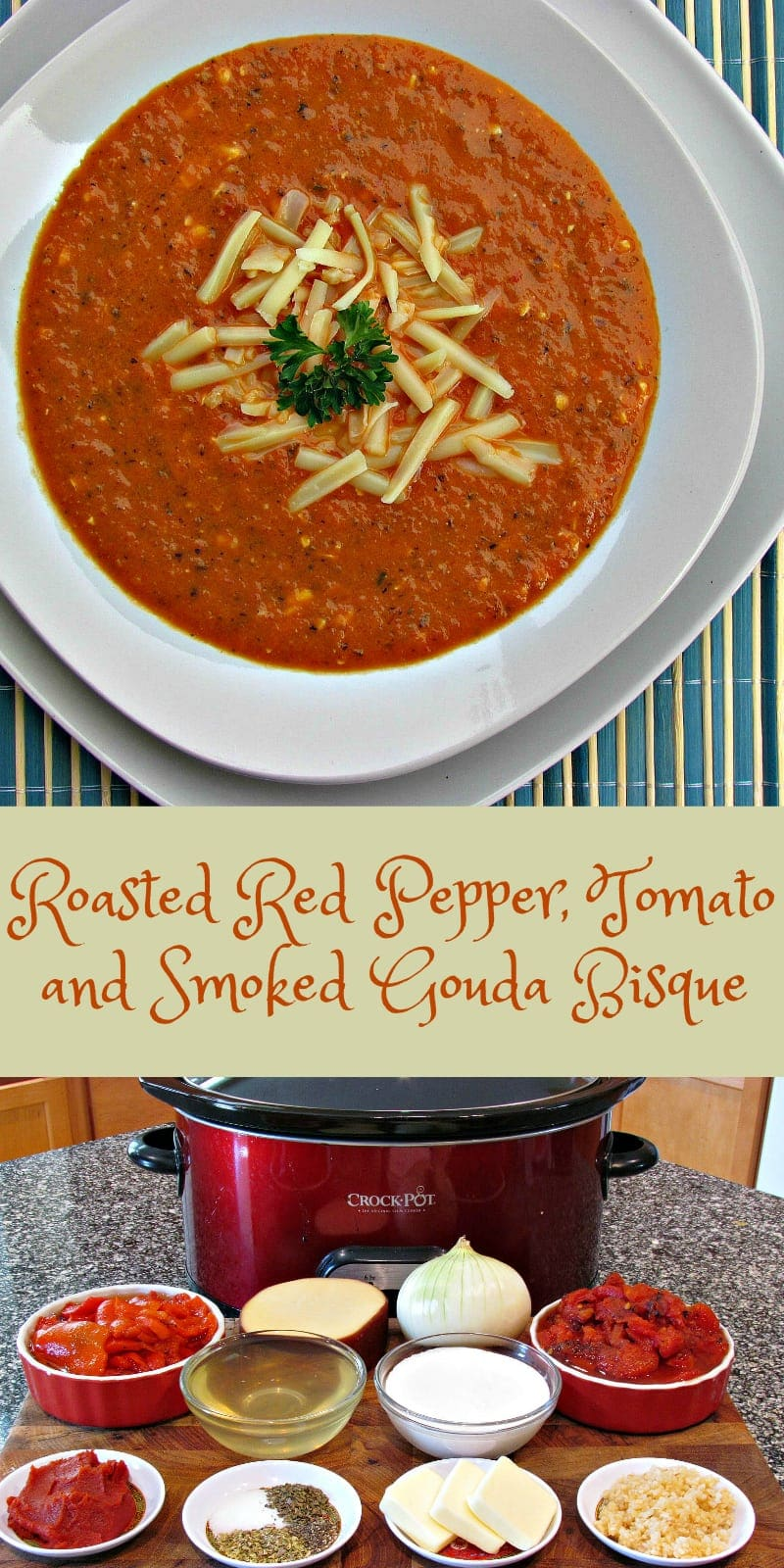 Roasted Red Pepper, Tomato and Smoked Gouda Bisque Soup