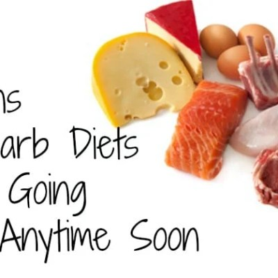 6 Reasons Low-Carb Diets Aren't Going Away Anytime Soon
