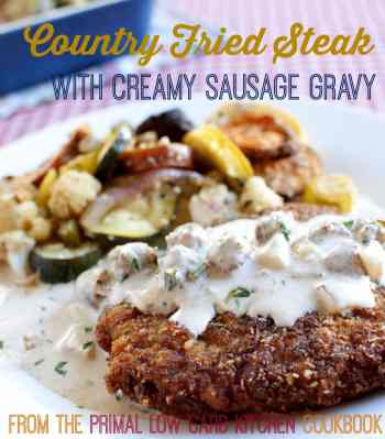Chicken Fried Steak with Creamy Sausage Gravy from The Primal Low Carb Kitchen Cookbook