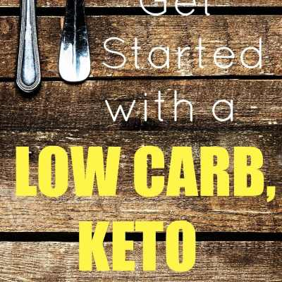 How to Get Started with Low Carb / Keto