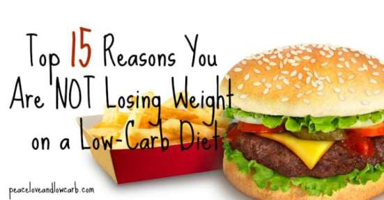 op 15 Reasons You Are Not Losing Weight on your Low Carb Diet   Peace Love and Low Carb