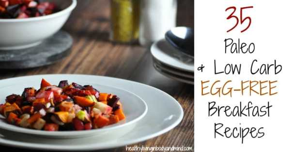 35 Low Carb and Paleo Egg Free Breakfast Recipes   Healthy Living in Body and Mind