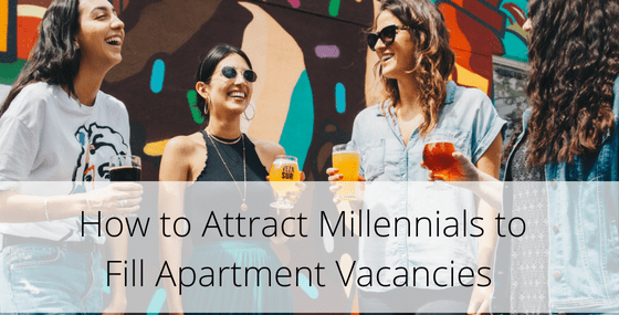 What You Can do to Attract Millennials to Fill Your Apartment Vacancies