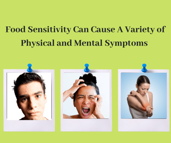 Food Sensitivity Can Cause A Variety of Physical and Mental Symptoms