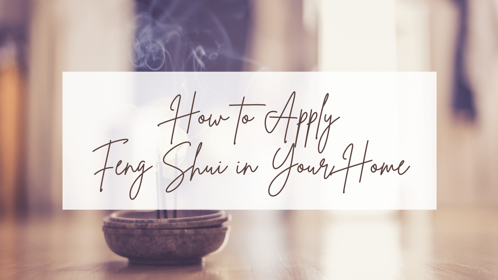 How to Apply Feng Shui in Your Home