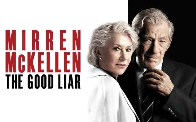 The Good Liar [2019]