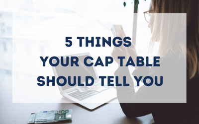 5 Things Your Cap Table Should Tell You