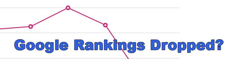 Google Rankings Dropped