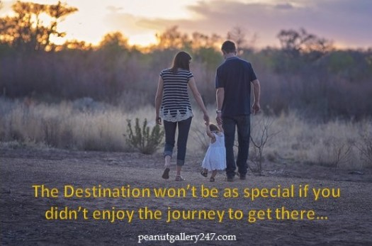 Enjoy the Journey not just Destination - PeanutGallery247