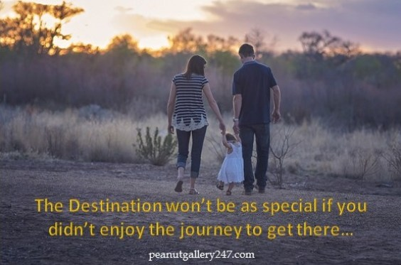 Enjoy the Journey not just Destination - PeanutGallery247