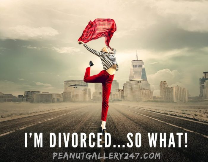 I'm Divorced…so what!