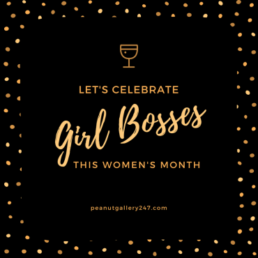 Celebrate & Recognise Girl Bosses - PeanutGallery247