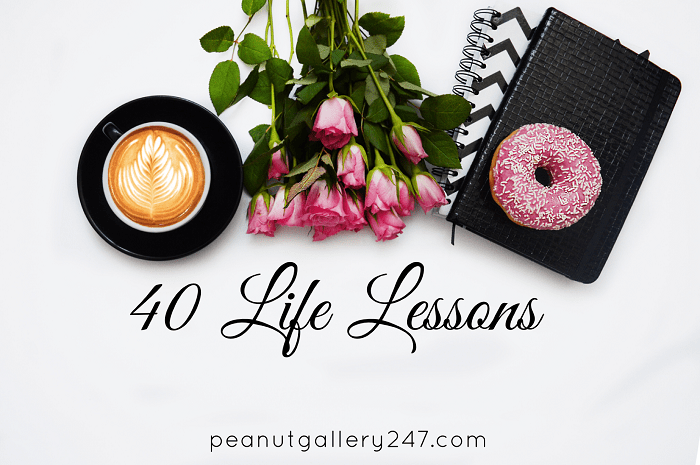 40 Life Lessons - PeanutGallery247