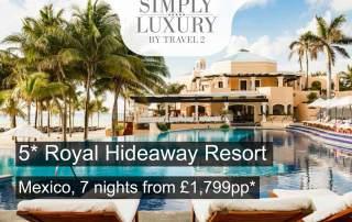 5 Star Royal Hideaway Playacar Resort, Mexico Offer - May 2018