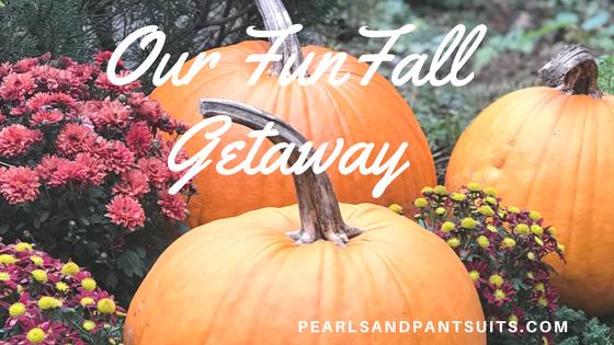 Our Fun Fall Getaway!