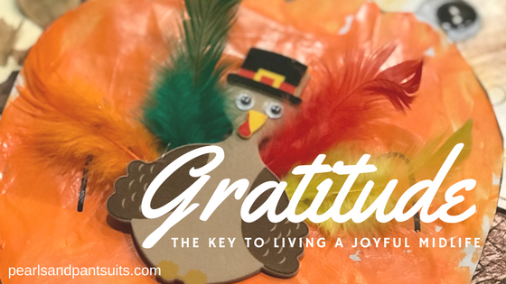 Gratitude – The Key to Living a Joyful Midlife