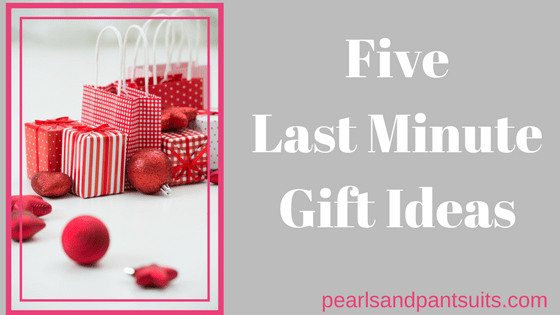 Five Last Minute Gift Ideas!